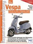 Image du produit 'Instructions de réparation Vespa 125ccm: LX, LXV, S, Primavera, Sprint - Wartung, Pflege, Reparatur ab Modelljahr 2005 mit Vergaser und Einspritzung'