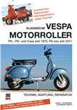 Immagine del prodotto per 'Manuale Klassische VESPA Motorroller- alle PK, PX, Cosa seit 1970 tecnica, manutenzione, riparazione'